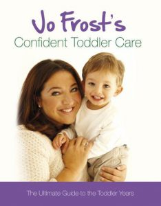 Jo Frost S Confident Toddler Care Jofrost Com