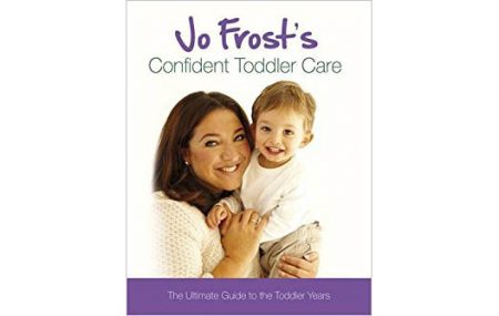 To celebrate the 22nd June publication of my new book, Jo Frost's Confident Toddler Care, I wanted to share an excerpt from the book with you all -- especially for those in the U.S., who will have to wait a little longer for the book to be published stateside.